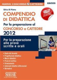 Compendio di Didattica - Concorso a Cattedre 2012 - Di Pietro Silvio - ebook