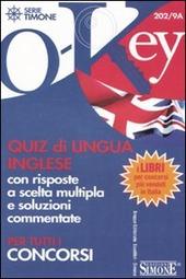 Quiz di lingua inglese con risposte a scelta multipla e soluzioni commentate. Per tutti i concorsi