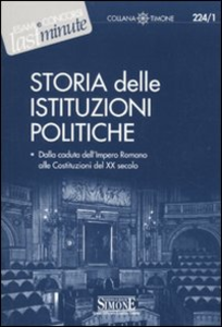 Libro Storia delle istituzioni politiche. Dalla caduta dell'impero romano alle Costituzioni del XX secolo
