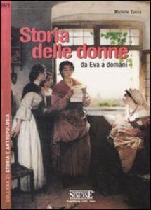 Libro Storia delle donne. Da Eva a domani Michela Zucca