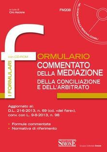 Ristorantezintonio.it Formulario commentato della mediazione della conciliazione e dell'arbitrato. Con CD-ROM Image