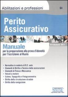 Perito assicurativo. Manuale per la preparazione alla prova didoneità per liscrizione al ruolo.pdf