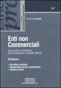 Libro Enti non commerciali. Associazioni, fondazioni, enti ecclesiastici, comitati, ONLUS Vincenzo D'Andò