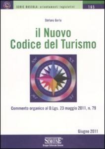 Libro Il nuovo codice del turismo Stefano Gorla