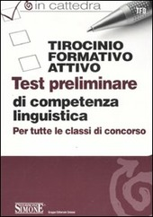 Tirocinio formativo attivo. Test preliminare di competenza linguistica. Per tutte le classi di concorso
