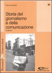 Foto Cover di Storia del giornalismo e della comunicazione, Libro di Paolo Scandaletti, edito da Ellissi