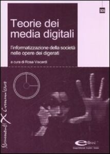 Libro Teorie dei media digitali. L'informatizzazione della società nelle opere dei digerati. Con CD-ROM