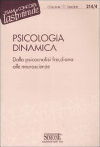 Libro Psicologia dinamica. Dalla psicoanalisi freudiana alle neuroscienze