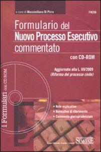Libro Formulario del nuovo processo esecutivo commentato. Con CD-ROM