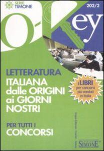 Libro Letteratura italiana dalle origini ai nostri giorni per tutti i concorsi
