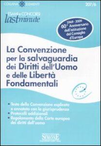 Foto Cover di La convenzione per la salvaguardia dei diritti dell'uomo e delle libertà fondamentali, Libro di  edito da Edizioni Giuridiche Simone