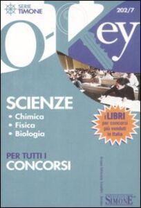 Foto Cover di Scienze, chimica, fisica, biologia per tutti i concorsi, Libro di  edito da Edizioni Giuridiche Simone