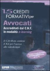 Quindici crediti formativi per avvocati accreditati dal C. N. F. in modalita e-learning. CD-ROM