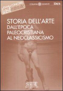 Libro Storia dell'arte dall'epoca paleocristiana al neoclassicismo