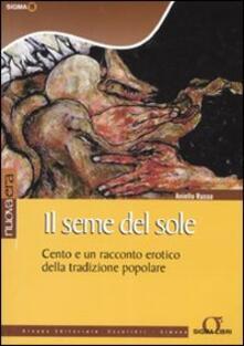 Il seme del sole. Cento e un racconto erotico della tradizione popolare.pdf