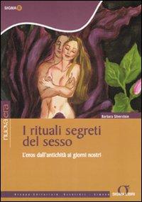 I rituali segreti del sesso...