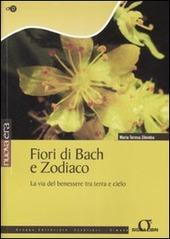 Fiori di Bach e zodiaco. La via del benessere tra terra e cielo