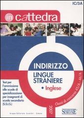 Indirizzo lingue straniere. Inglese. Test per l'ammissione alle scuole di specializzazione per insegnanti di scuola secondaria