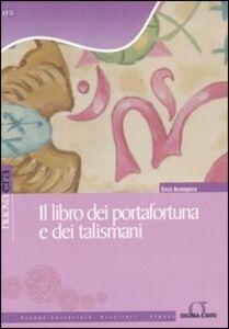 Libro Il libro dei portafortuna e dei talismani Enzo Acampora
