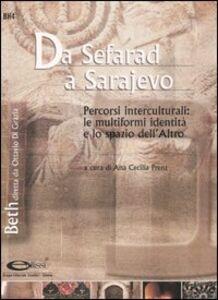 Libro Da Sefarad a Sarajevo. Percorsi interculturali: le multiformi identità e lo spazio dell'altro