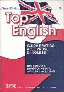 Top English. Guida pratica alle prove d'inglese. Ediz. bilingue