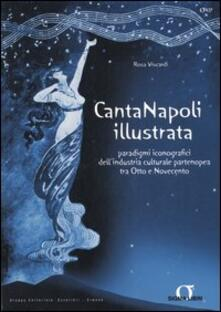 Rallydeicolliscaligeri.it Canta Napoli illustrata. Paradigmi iconografici dell'industria culturale partenopea tra Otto e Novecento Image