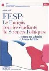 FESP: le francais pour les  tudiants de sciences politiques. Francese per la Facolta di scienze politiche