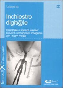 Foto Cover di Inchiostro digit@le. Tecnologie e scienze umane: scrivere, comunicare, insegnare con i nuovi media, Libro di Antonella Elia, edito da Ellissi