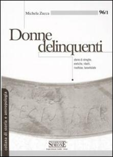 Osteriacasadimare.it Donne delinquenti. Storie di streghe, eretiche, ribelli, rivoltose, tarantolate Image
