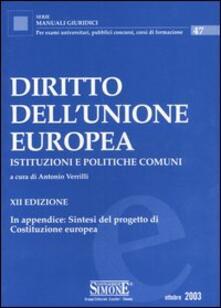 Amatigota.it Diritto dell'Unione Europea. Istituzioni e politiche comuni. In appendice: sintesi del progetto di costituzione europea Image
