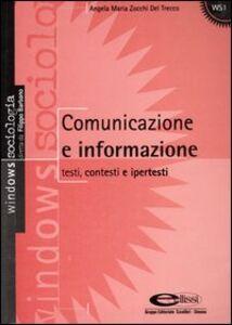 Foto Cover di Comunicazione e informazione. Testi, contesti e ipertesti, Libro di Angela M. Zocchi Del Trecco, edito da Ellissi