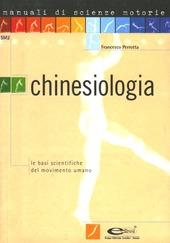 Chinesiologia. Le basi scientifiche del movimento umano