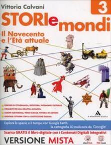 Storiemondi. Con e-book. Con espansione online. Vol. 3: Il Novecento-Costituzione.