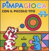 Pimpagioca con il piccolo Tito. Con puzzle