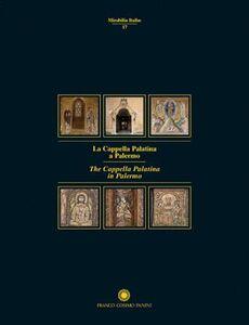 Libro La Cappella Palatina a Palermo. Ediz. illustrata