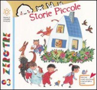Foto Cover di Storie piccole, Libro di Chiara Carminati,Annamaria Curti, edito da Franco Cosimo Panini