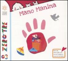 Mano manina. Ediz. illustrata - Pietro Formentini,Francesca Crovara - copertina