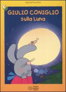 Libro Giulio Coniglio sulla luna Nicoletta Costa