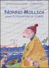 Nonno Mollica ovvero il pescatore di storie