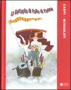 Libro La battaglia di palle di panna Pinin Carpi , Emanuela Bussolati