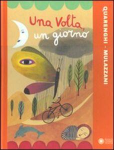 Libro Una volta, un giorno Giusi Quarenghi , Simona Mulazzani