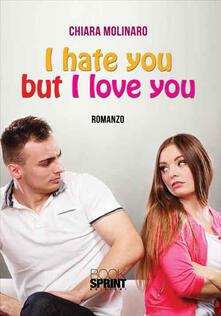 I hate but I love you