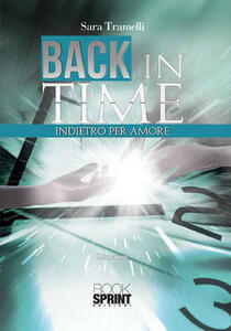 Back in time. Indietro per amore