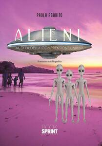 Alieni. Al di là della comprensione umana