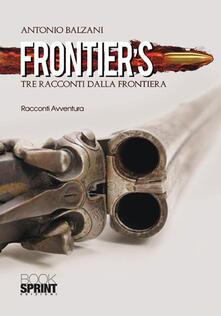 Voluntariadobaleares2014.es Frontier's. Tre racconti dalla frontiera Image