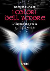 I colori dell'amore. L'infinito che è in te