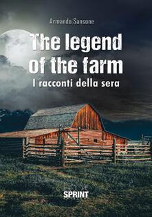 The legend of the farm. I racconti della sera