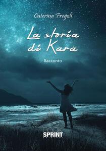 La storia di Kara