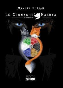 Ilmeglio-delweb.it Le cronache di Haerya. Il tormento Image