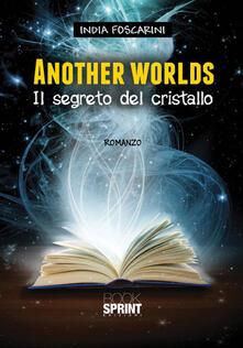 Another worlds. Il segreto del cristallo